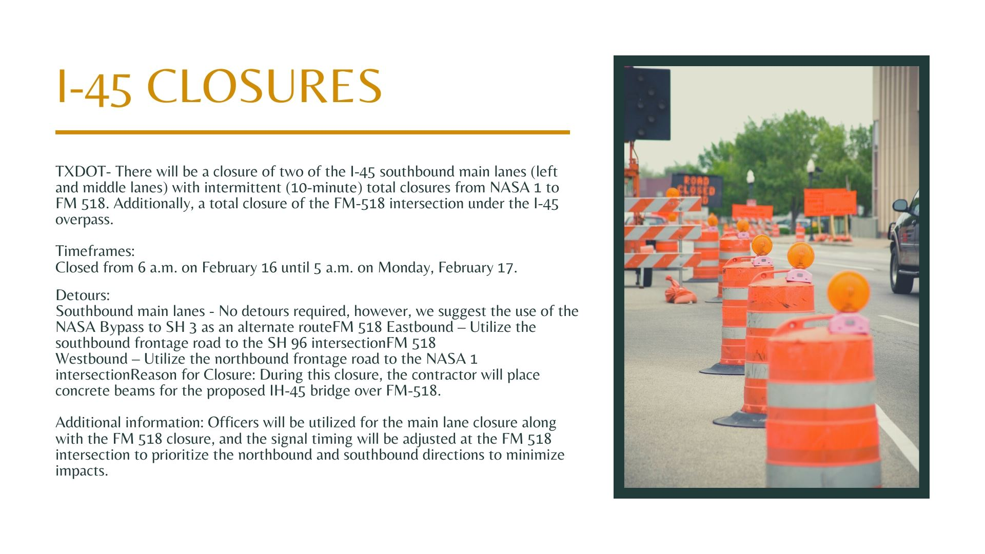 TXDOT- There will be a closure of two of the I-45 southbound main lanes (left and middle lanes) with