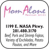 Mom Alone Mexican Restaurant, 1111 E NASA Parkway, 281-480-3170