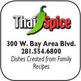 Thai Spice, 300 W. Bay Area Blvd., 281-554-6800